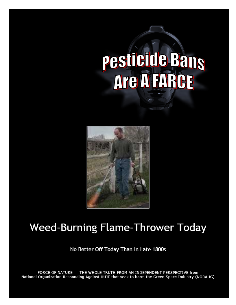 Pesticide Bans Are A Farce -- Weed-Burning Flame-Thrower Today -- Blue Colour