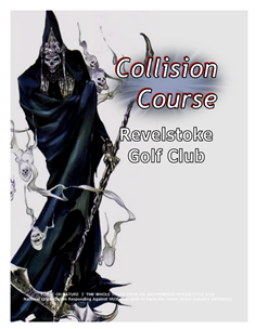 Collision Course -- WEB-PAGE -- Cover Page -- Revelstoke Golf Club -- 314 x 235 px