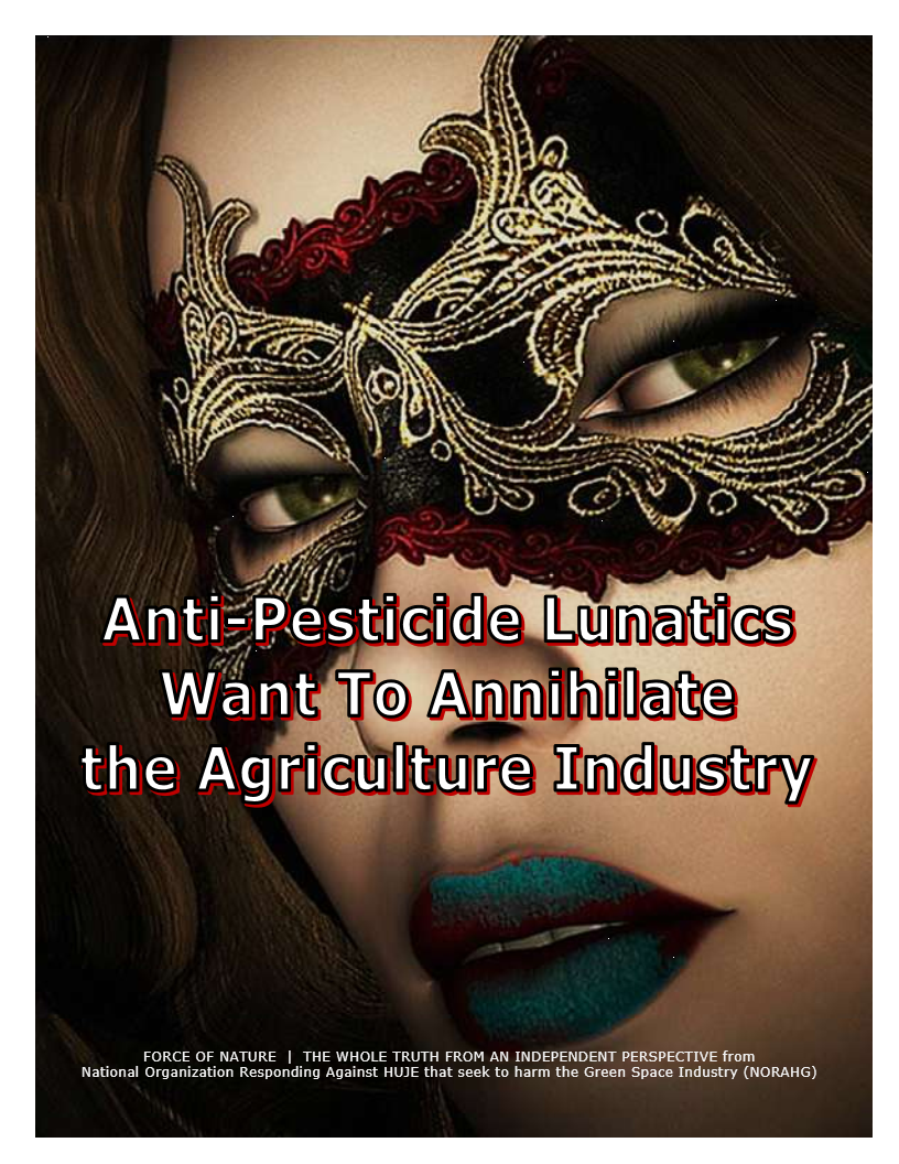 Anti-Pesticide Lunatics Want To ANNIHILATE the Agriculture Industry (11)