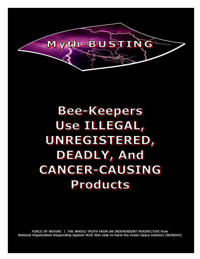 Myth-BUSTING -- Bees -- Illegal, Unregistered, Deadly & Cancer-Causing Products (7)