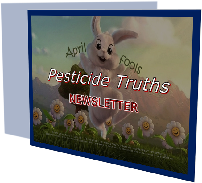 Pesticide Truths – Newsletter – 2016 04 03 – April Fool